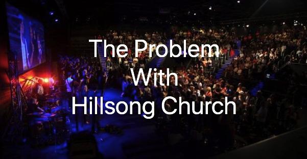 Hillsong Church Doctrinal Problems